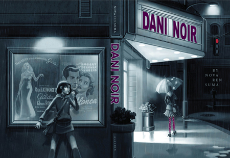 DANI NOIR by Nova Ren Suma / cover art by Marcos Calo (out in bookstores 9/22/09)