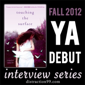 2012 YA Debut Interview + Giveaway: TOUCHING THE SURFACE by Kimberly Sabatini