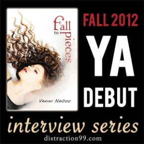 2012 YA Debut Interview + Giveaway: FALL TO PIECES by Vahini Naidoo